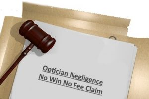 Optician negligence no win no fee claim